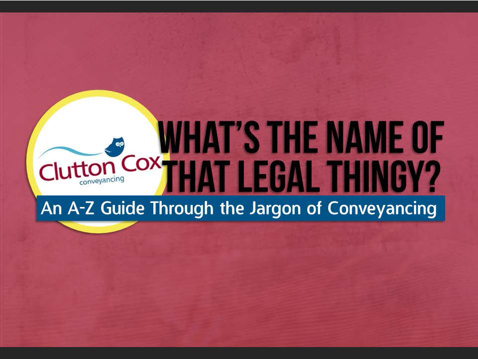a-z guide to conveyancign jargon